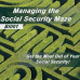 Managing the Social Security Maze