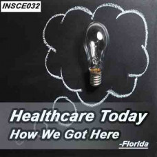 Florida - Health Care Today - How We Got Here (INSCE032)